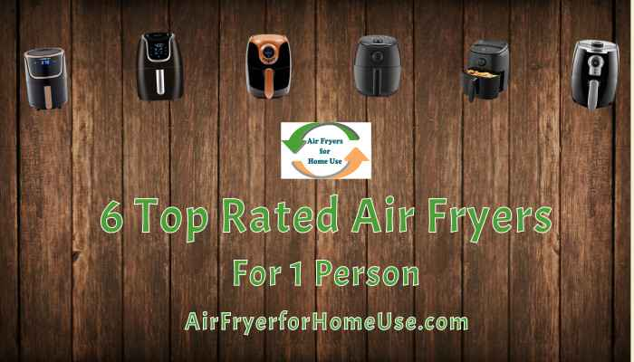 6 Top Rated Air Fryers for 1 Person-featured image