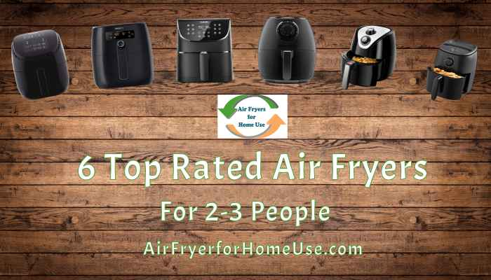 6 Top Rated Air Fryers for 2-3 People-featured image