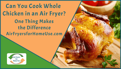 Can You Cook Whole Chicken in an Air Fryer Featured Image