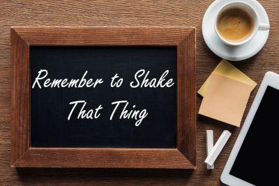Remember to Shake That Thing Reminder