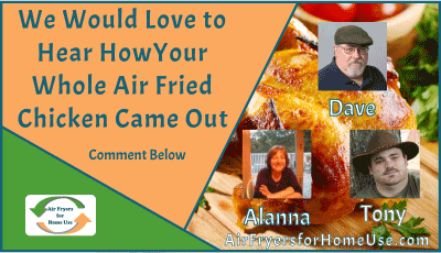 Banner With We Would Love to Hear How Your Whole Air Fried Chicken Came Out